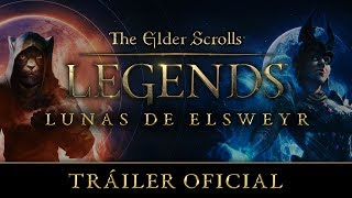 The Elder Scrolls: Legends - Lunas de Elsweyr Tráiler oficial