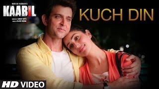 Kuch Din Video Song   Kaabil   Hrithik Roshan, Yami Gautam   Jubin Nautiyal  