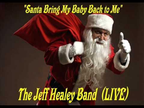 JEFF HEALEY- SANTA BRING MY BABY BACK (LIVE) (Christmas)