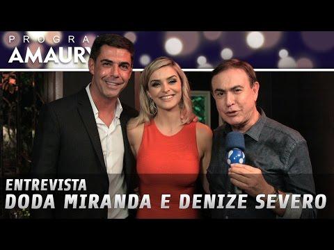 Entrevista - Doda Miranda e Denize Severo