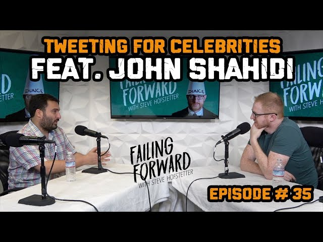 Tweeting for Celebrities feat. John Shahidi (Failing Forward with Steve Hofstetter)