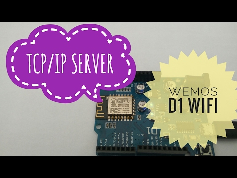 How To - #5. Wemos D1 | ESP8266 | TCP/IP Server | Client | A