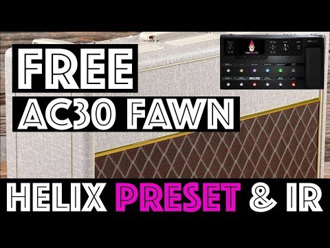 FREE AC30 Fawn Helix Preset and IR