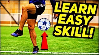 Learn This EASY & AMAZING Freestyle Skill FAST! (Ronaldo/Messi/Neymar Football Skills)