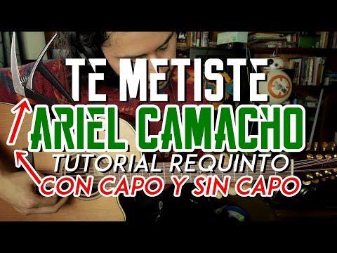 Te Metiste - Ariel Camacho - CON CAPO y SIN CAPO - Tutorial - REQUINTO - Guitarra