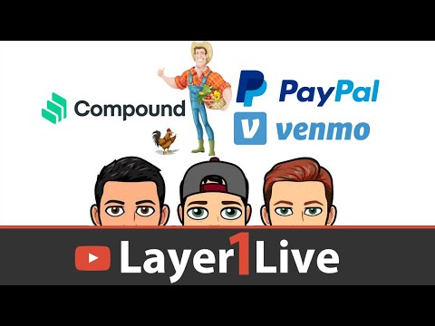 layer1live---what-is-defi-yield-farming?!,-paypal-&-venmo-offer-bitcoin,-layer1-$btc-stakes
