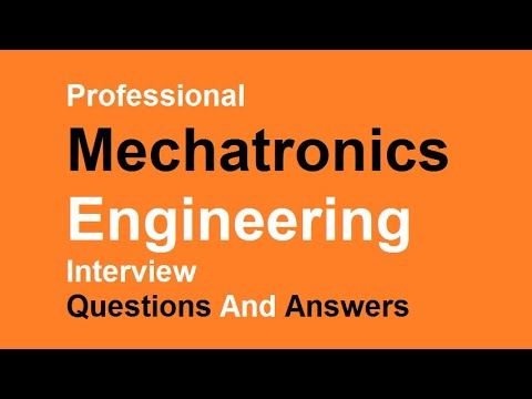 Professional Mechatronics Engineering Interview Questions And