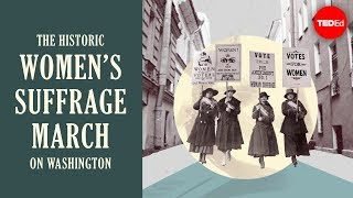 The historic women's suffrage march on Washington - Michelle Mehrtens