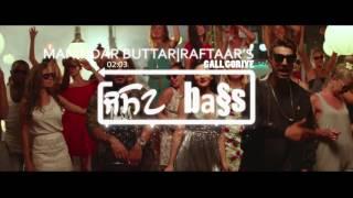 Gall Goriye[BASS BOOSTED] - Music song | Raftaar Feat Manindar Buttar | Jaani
