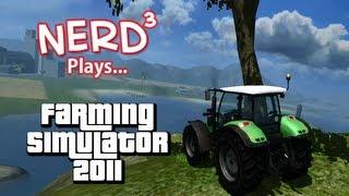 Nerd³ Plays... Farming Simulator 2011
