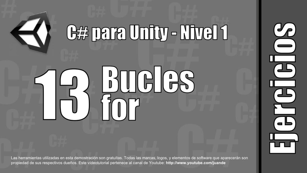 """13 - Bucles """"for"""" - Ejercicios del curso en español de C# para Unity - Nivel 1"""