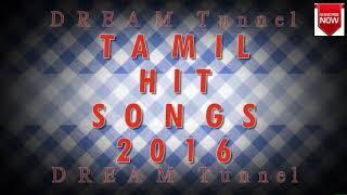 Hits of 2016 - Tamil Songs - Audio JukeBOX (VOL I)