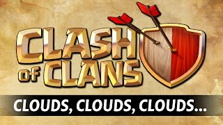 Clash Of Clans: Clouds Clouds Clouds......