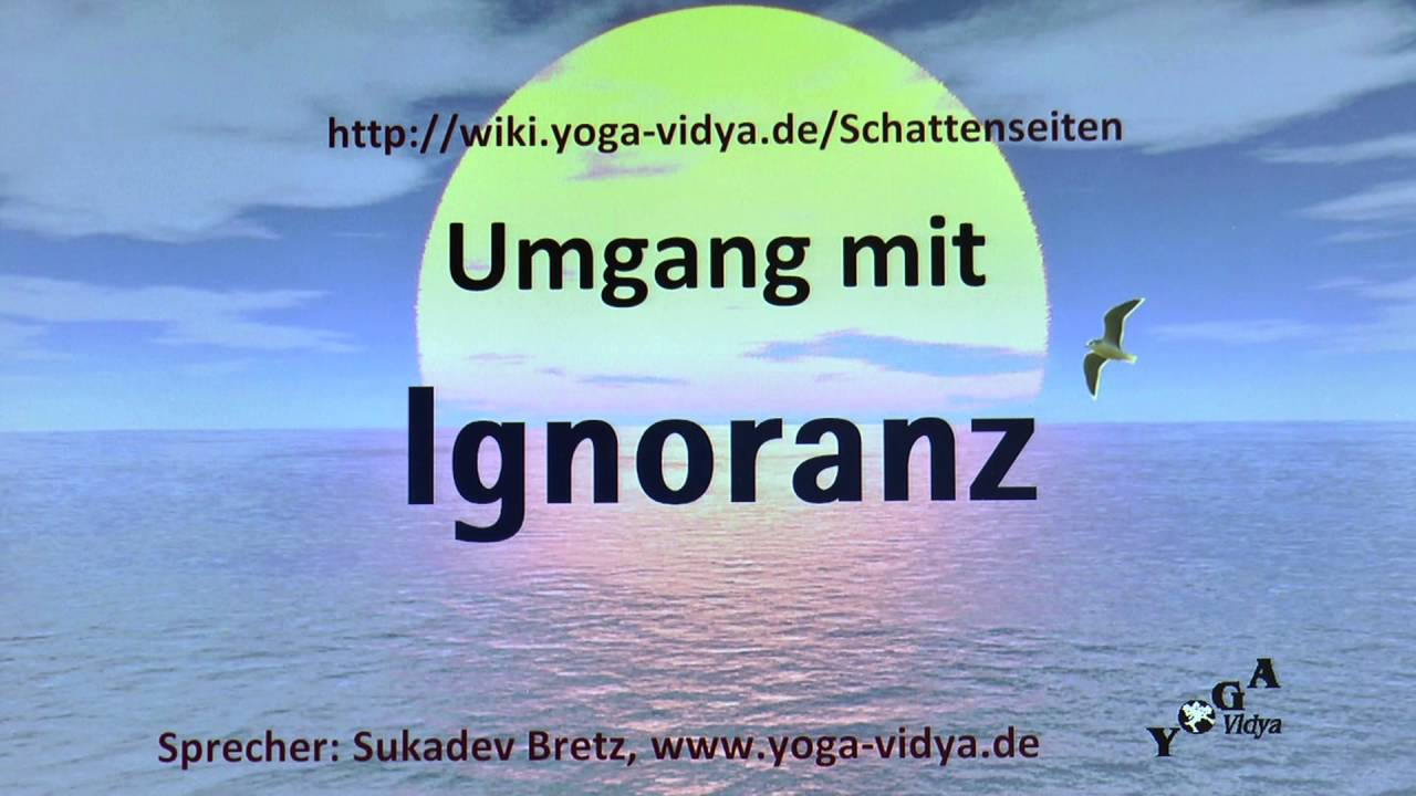 Sprueche Bilder Ignoranz Ignoranz Yogawiki