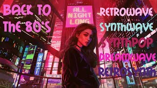 🌌 Back To The 80's 🌌 Best of Synthwave And Retrowave ✨ Emotional Music Mix for 1 Hour