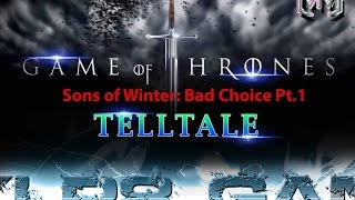 Game of Thrones Ep. 4 Sons of Winter - Bad Choice Part 1