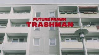 Future Prawn - Trashman (Official Music Video)