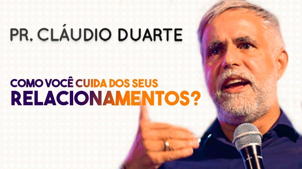 Pastor Cláudio Duarte - Como você CUIDA dos SEUS RELACIONAMENTOS?  | Palavras de Fé