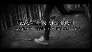 Скачать Marilyn Manson WE KNOW WHERE YOU FUCKING LIVE Lyrics