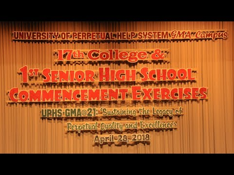 UPHS - GMA 17th College and 1st Senior High School Commencement Exercises