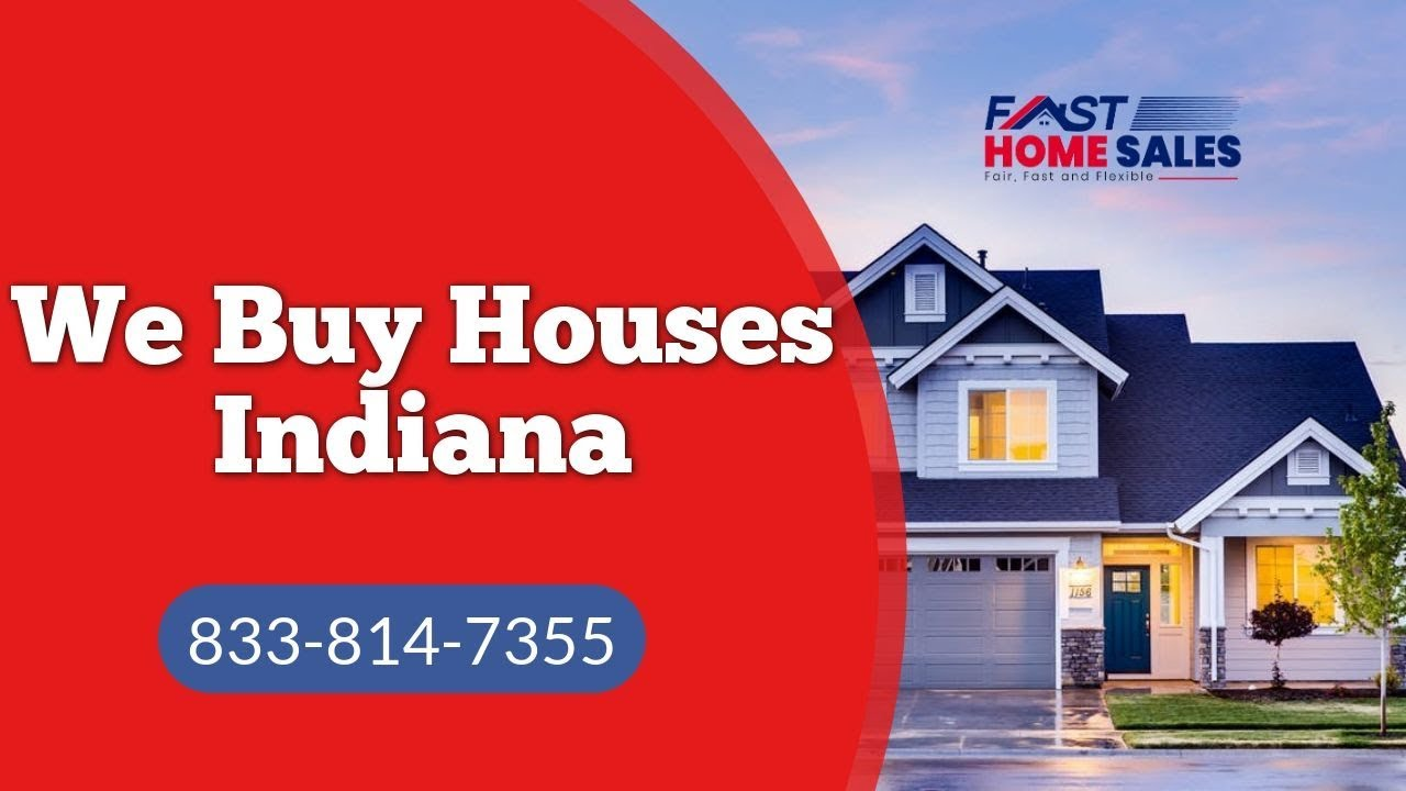 We Buy Houses Indiana - CALL 833-814-7355 - FAST Home Sales