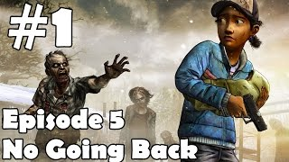 The Walking Dead Season 2 Episode 5 Walkthrough Part 1 Gameplay Let's Play No Going Back 1080p