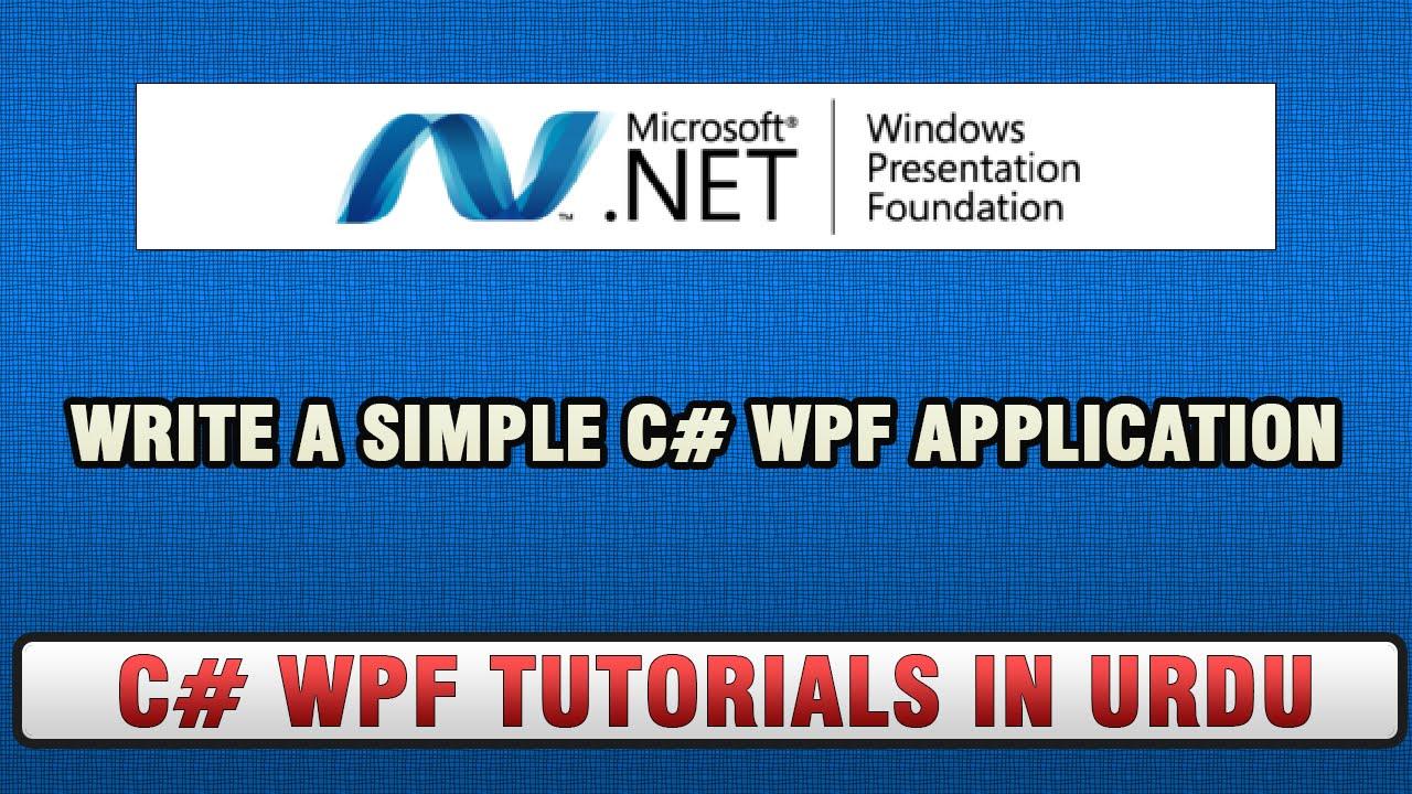 C Wpf Tutorial In Urdu Write A Simple C Wpf Application Youtube