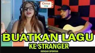 KETEMU CEWEK YANG LAGI MABOK | |MAKING SPONTANEOUS SONG TO STRANGER | OME TV 24