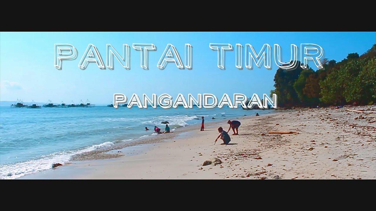 Pantai Timur Pangandaran Part 1 Review Explore Ciamis Youtube