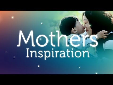 mothers inspiration youtube