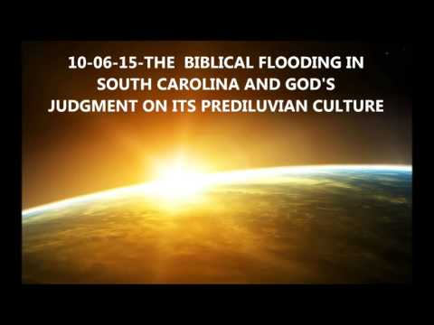 WHY THE FLOODING IN SOUTH CAROLINA OF BIBLICAL PROPORTION???