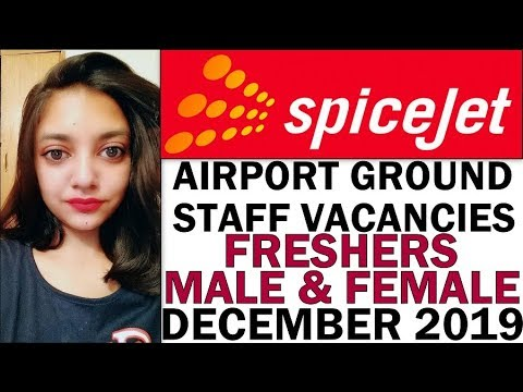 SpiceJet Airlines Airport Ground Staff Vacancies | Graduate Freshers Male & Female Apply | Dec 2019