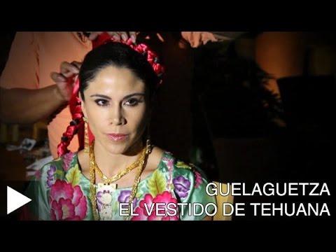 Guelaguetza 2014 El Vestido De Tehuana