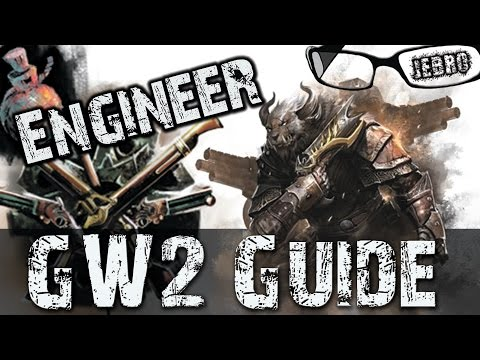 The Engineer Guild Wars 2 - New/Old Players guide