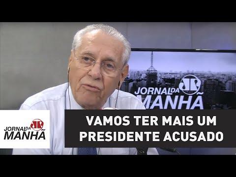 Vamos ter que engolir mais um presidente acusado | Joseval Peixoto