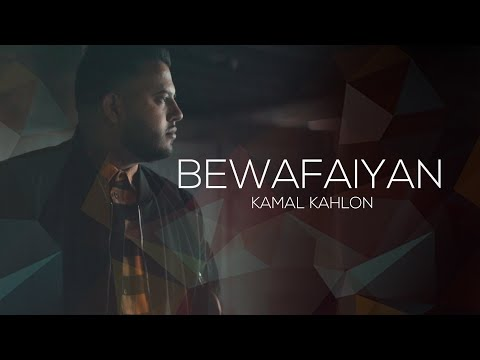 Kamal Kahlon - Bewafaiyan | Full Video | Latest Punjabi Song