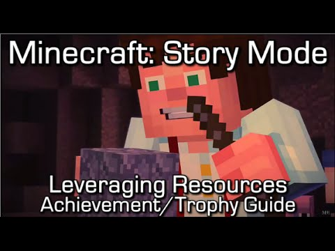 Minecraft: Story Mode - Leveraging Resources Achievement/Trophy Guide