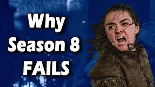 Why Season 8 of Game of Thrones Doesn\'t Work