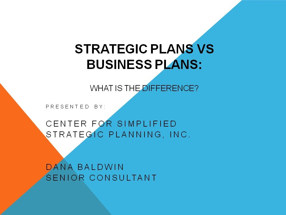 Strategic Plans V.S Business Plans - What Is The Difference? By