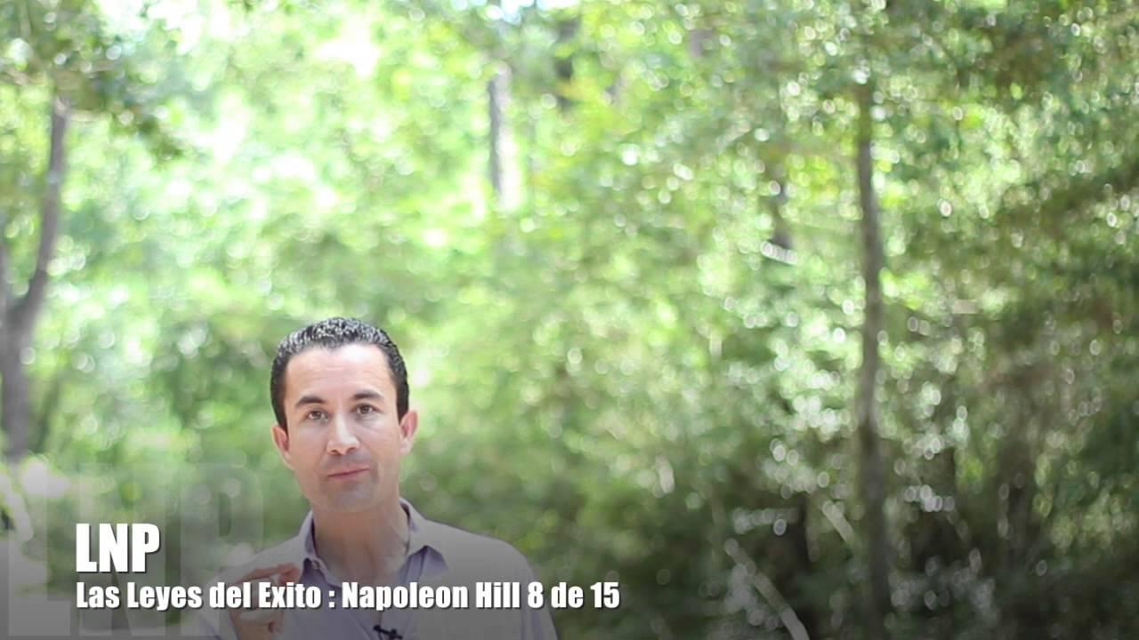 266 Las Leyes del Exito : Napoleon Hill 8 de 15 por Luis R Landeros