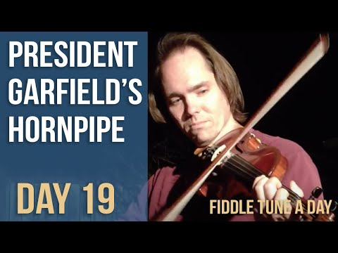 President Garfield's Hornpipe - Fiddle Tune a Day - Day 19
