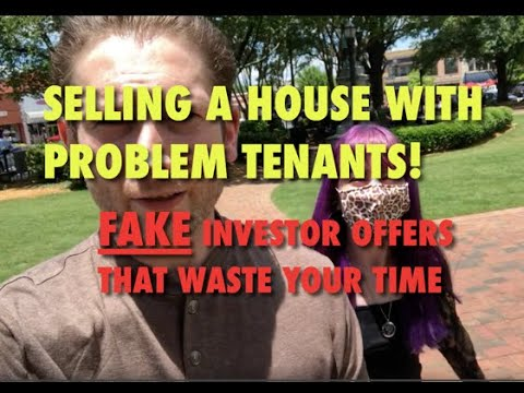 Selling with Problem Tenants & Fake Offers