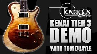 Knaggs Kenai Tier 3 Demo Review w/Tom Quayle