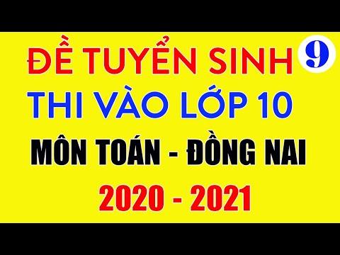 Đề thi vào lớp 10 môn Toán Đồng Nai 2020-2021 có lời giải chi tiết