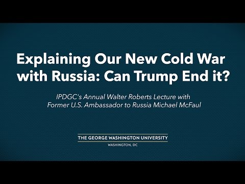 Explaining Our New Cold War with Russia: Can Trump End it?
