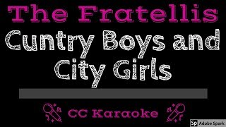 The Fratellis • Cuntry Boys and City Girls (CC) [Karaoke Instrumental Lyrics]