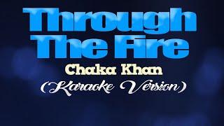 "THROUGH THE FIRE - Chaka Khan [from ""My Amanda""] (KARAOKE VERSION)"