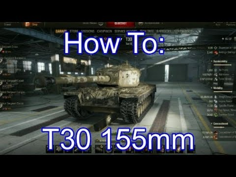 World of Tanks How To: T30 (155mm)