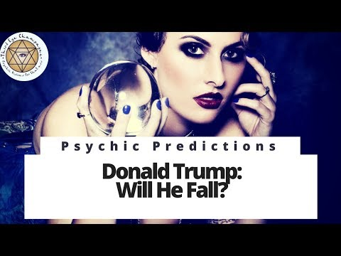 Psychic Predictions Donald Trump: When Will He Fall?