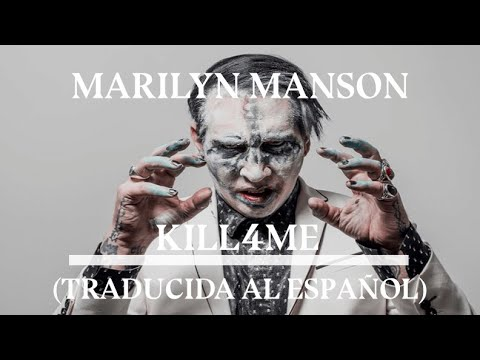 Marilyn Manson - KILL4ME (Subtitulada al español)